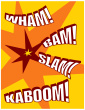 Wham-bam-kaboom